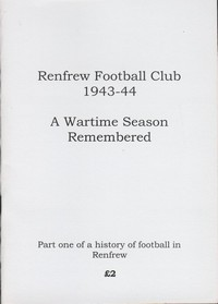 Renfrew Football Club 1943-44: A Wartime Season Remembered.